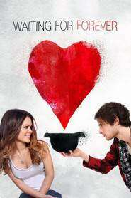 Waiting for Forever (2010) - Filme online gratis