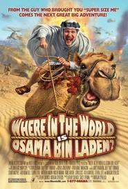 Where in the World Is Osama Bin Laden? (2008) - documentar online