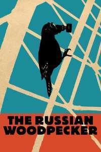 The Russian Woodpecker – Ciocănitoarea rusească (2015) – filme online