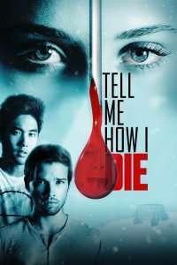 Tell Me How I Die (2016) – filme online hd
