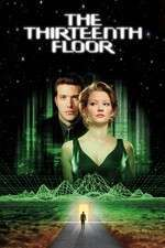 The Thirteenth Floor - Etajul 13 (1999) - filme online