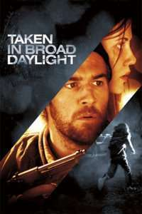 Taken in Broad Daylight - Rapită în plină zi (2009) - filme online subtitrate