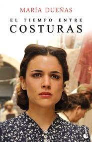 El Tiempo Entre Costuras – Iubirile croitoresei (2013) Serial TV – Sezonul 01