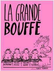La Grande bouffe – Marea crăpelniță (1973)