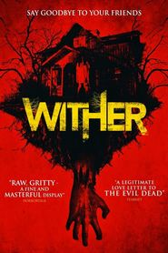 Wither – Cabana groazei (2012) – filme online