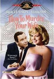 How to Murder Your Wife - Cum să-ți ucizi soția? (1965)