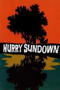 Hurry Sundown - Grăbiți apusul soarelui (1967)