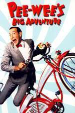 Pee-Wee's Big Adventure - Aventurile lui Pee-Wee (1985)