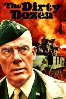 The Dirty Dozen - Duzina de ticăloşi (1967) - filme online