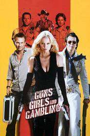 Guns, Girls and Gambling (2011) - filme online