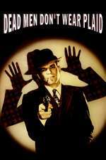 Dead Men Don't Wear Plaid - Morții nu poartă ecosez (1982)