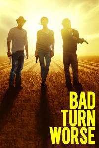 Bad Turn Worse – La ananghie (2013) – filme online