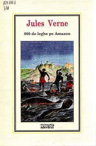 800 De Leghe Pe Amazon – Jules Verne