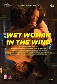Kaze ni nureta onna – Wet Woman in the Wind (2016) – filme online