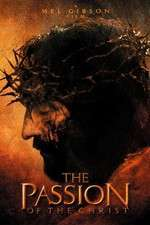 The Passion of the Christ - Patimile lui Hristos (2004)