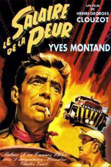 Le salaire de la peur – Salariul groazei (1953)