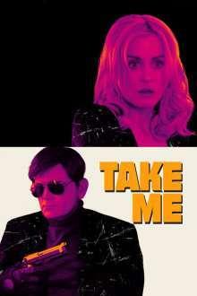 Take Me (2017) - filme online