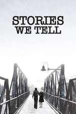 Stories We Tell - Poveştile noastre (2012)