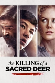 The Killing of a Sacred Deer ( 2017 ) - Uciderea cerbului sacru