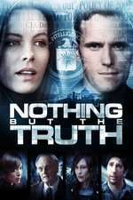 Nothing But the Truth – Adevărul și numai adevărul (2008) – filme online
