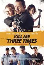 Kill Me Three Times (2014) - filme online