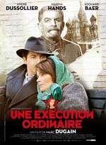 Une exécution ordinaire - O execuţie obişnuită (2010) - filme online
