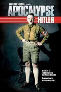 Apocalypse – Hitler (2011) – Miniserie TV