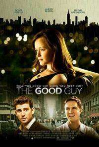 The Good Guy – Bărbatul potrivit (2009) – filme online