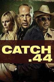 Catch .44 - Tranzacția (2011)