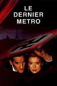 Le dernier métro - Ultimul metrou (1980) - filme online