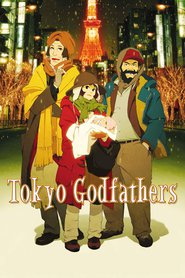 Tokyo Godfathers (2003) – Nasii din Tokyo
