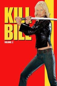 Kill Bill: Volume 2 (2004) – filme online gratis