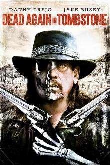 Dead Again in Tombstone (2017) – filme online