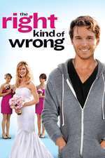 The Right Kind of Wrong (2013) - filme online