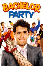 Bachelor Party - Petrecerea burlacilor (1984)