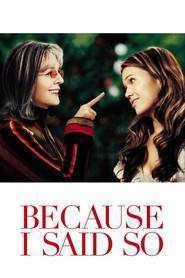 Because I Said So (2007)
