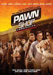 Pawn Shop Chronicles (2013) - filme online