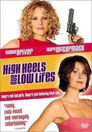 High Heels and Lowlifes (2001) - filme online gratis