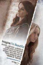 Imagine I'm Beautiful (2014) - filme online
