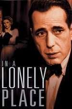 In a Lonely Place - Într-un loc singuratic (1950)  e