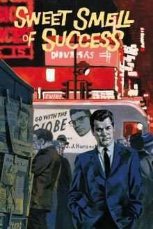 Sweet Smell of Success - Gustul dulce al succesului (1957)