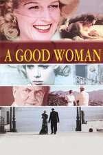 A Good Woman - O femeie pe cinste! (2004) - filme online