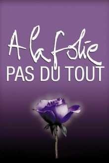 A la folie… pas du tout - Mă iubește, nu mă iubește... (2002)