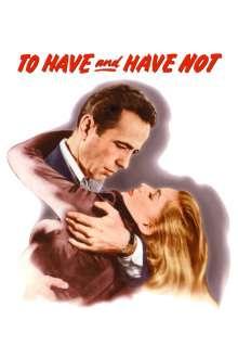 To Have and Have Not - A avea sau a nu avea (1944)