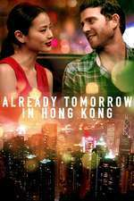 It's Already Tomorrow in Hong Kong – Este deja mâine în Hong Kong (2015) – filme online
