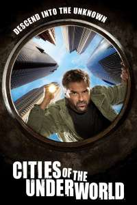 Cities of the Underworld (2007) Serial TV – Sezonul 01