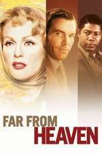 Far from Heaven - Departe de paradis (2002)