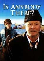 Is Anybody There? – E cineva acolo? (2008) – filme online hd