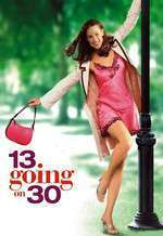 13 Going On 30 - Azi 13 mâine 30 (2004) - filme online