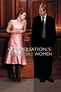 Conversations with Other Women - Conversații fierbinți (2005) - filme online subtitrate